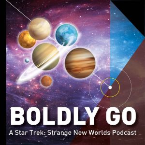 Boldly Go - A Star Trek Strange New Worlds podcast