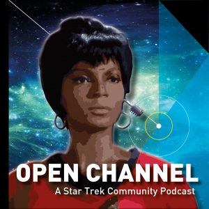 Open Channel - A Star Trek Community podcast