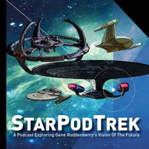 StarPodTrek - A Podcast Exploring Gene Roddenberry's Vision of the Future